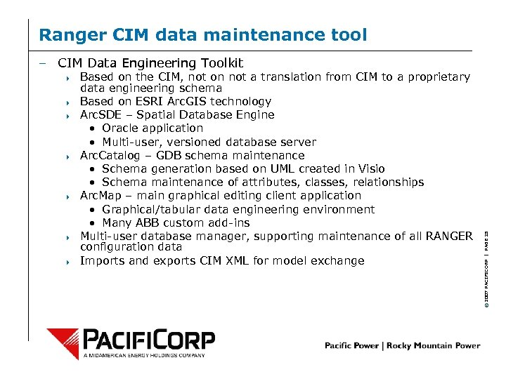 Ranger CIM data maintenance tool 4 4 4 4 Based on the CIM, not