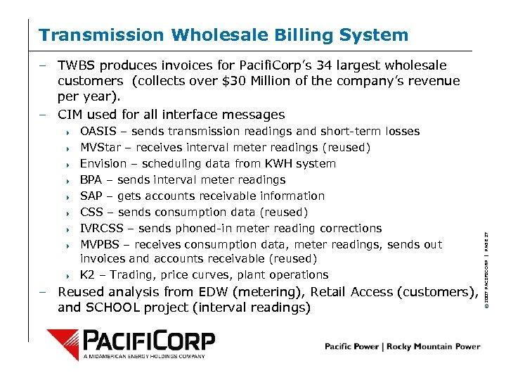 Transmission Wholesale Billing System 4 4 4 4 4 OASIS – sends transmission readings