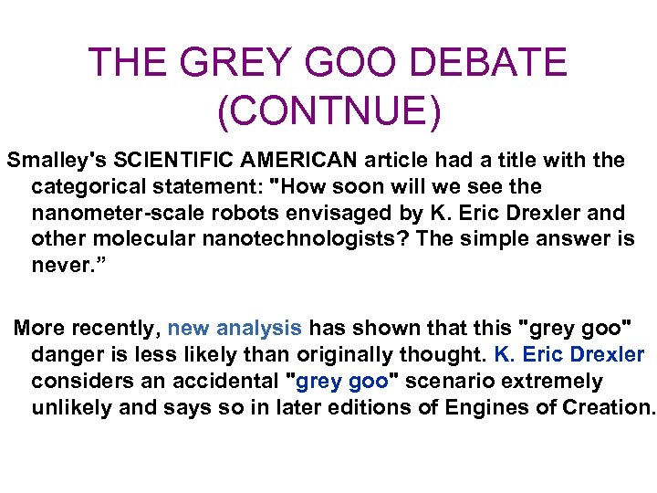THE GREY GOO DEBATE (CONTNUE) Smalley's SCIENTIFIC AMERICAN article had a title with the