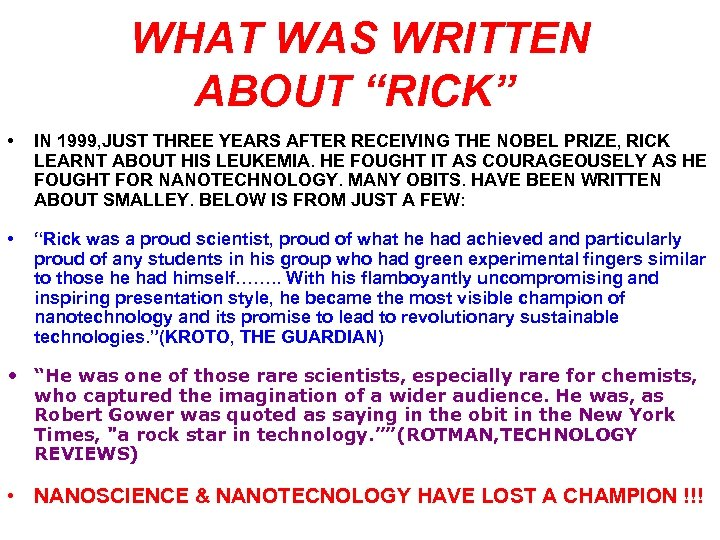 "WHAT WAS WRITTEN ABOUT ""RICK"" • IN 1999, JUST THREE YEARS AFTER RECEIVING"