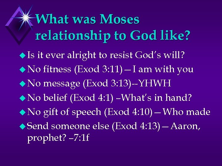 What was Moses relationship to God like? u Is it ever alright to resist
