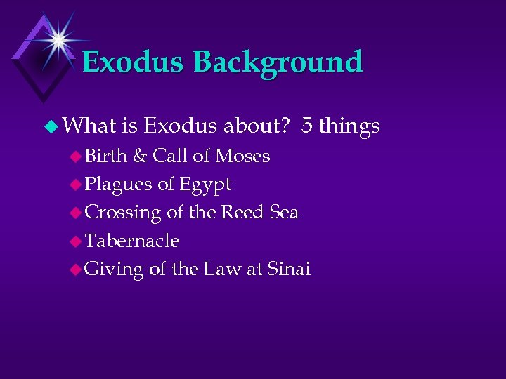 Exodus Background u What is Exodus about? 5 things u Birth & Call of