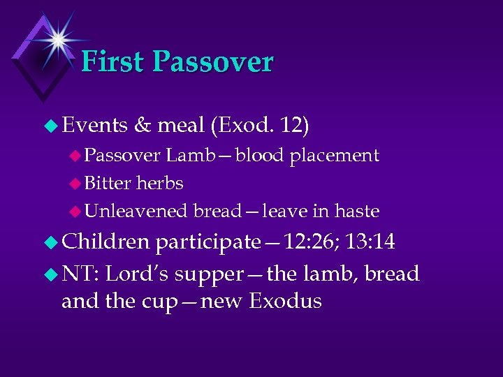 First Passover u Events & meal (Exod. 12) u Passover Lamb—blood placement u Bitter