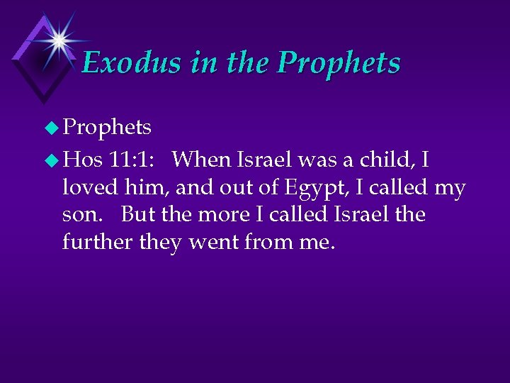 Exodus in the Prophets u Hos 11: 1: When Israel was a child, I