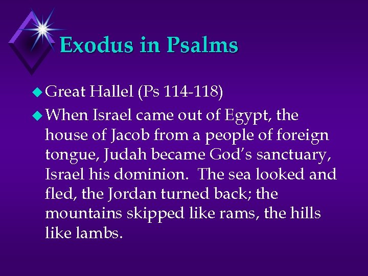 Exodus in Psalms u Great Hallel (Ps 114 -118) u When Israel came out