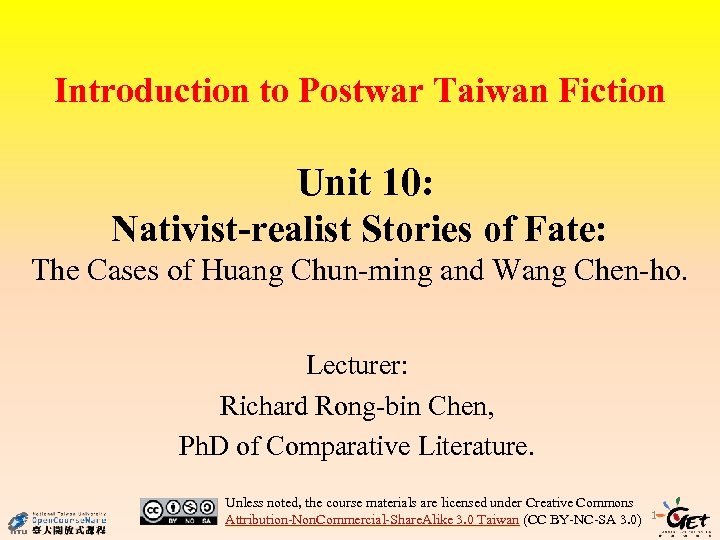Introduction to Postwar Taiwan Fiction Unit 10: Nativist-realist Stories of Fate: The Cases of