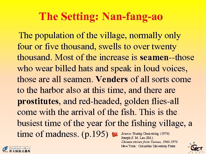 The Setting: Nan-fang-ao The population of the village, normally only four or five thousand,