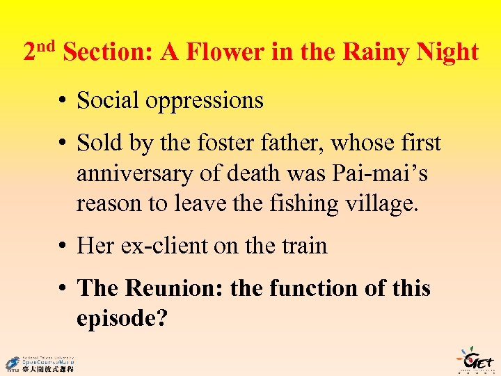2 nd Section: A Flower in the Rainy Night • Social oppressions • Sold