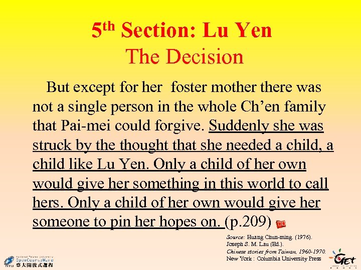 5 th Section: Lu Yen The Decision But except for her foster mothere was
