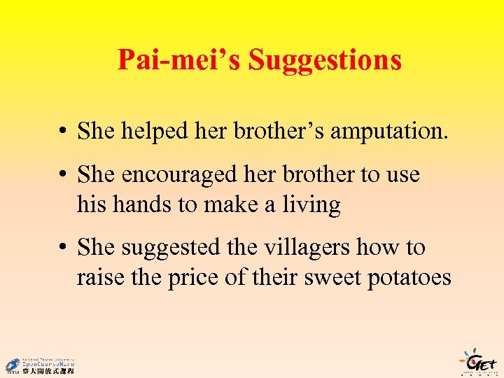 Pai-mei's Suggestions • She helped her brother's amputation. • She encouraged her brother to