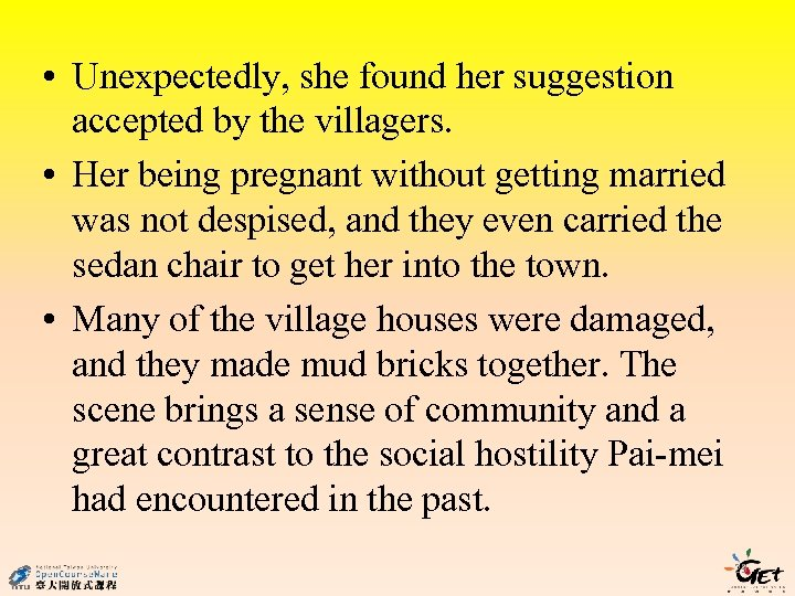 • Unexpectedly, she found her suggestion accepted by the villagers. • Her being