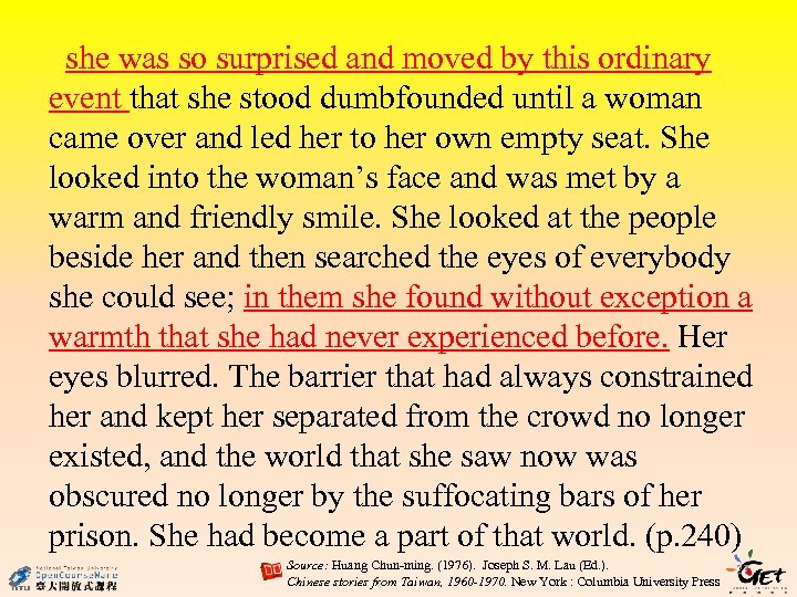 she was so surprised and moved by this ordinary event that she stood