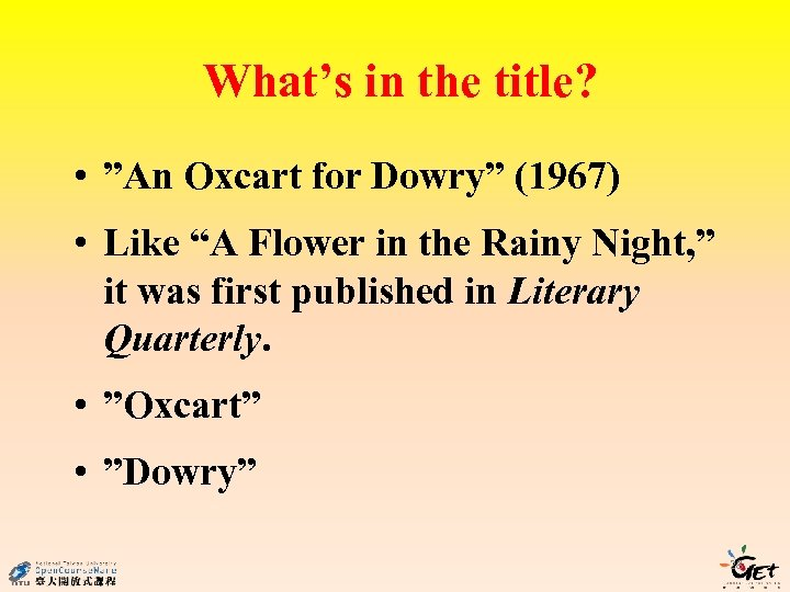 """What's in the title? • """"An Oxcart for Dowry"""" (1967) • Like """"A Flower"""