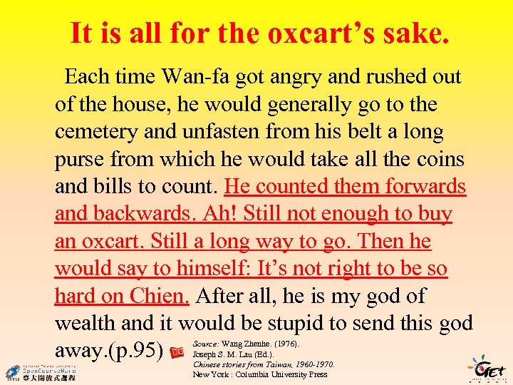 It is all for the oxcart's sake. Each time Wan-fa got angry and rushed