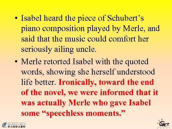 • Isabel heard the piece of Schubert's piano composition played by Merle, and