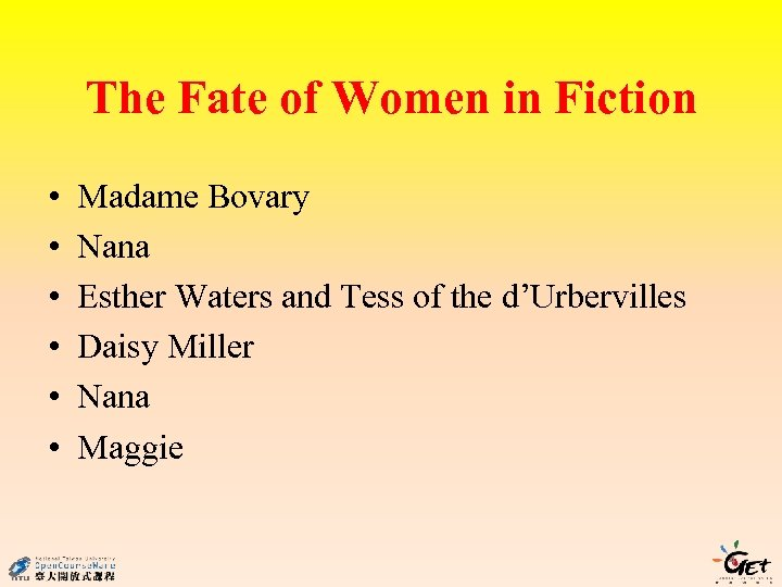 The Fate of Women in Fiction • • • Madame Bovary Nana Esther Waters