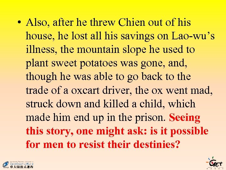 • Also, after he threw Chien out of his house, he lost all