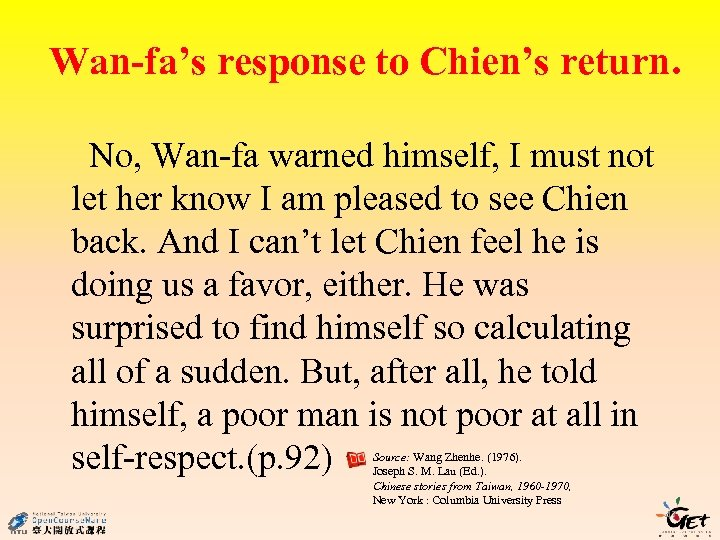 Wan-fa's response to Chien's return. No, Wan-fa warned himself, I must not let her