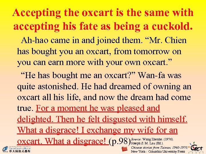 Accepting the oxcart is the same with accepting his fate as being a cuckold.