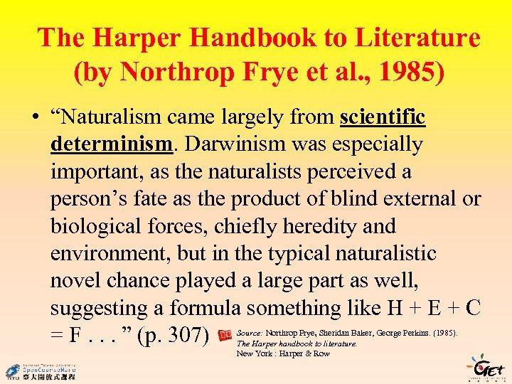 "The Harper Handbook to Literature (by Northrop Frye et al. , 1985) • ""Naturalism"