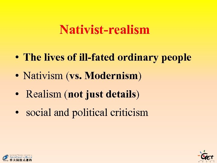 Nativist-realism • The lives of ill-fated ordinary people • Nativism (vs. Modernism) • Realism
