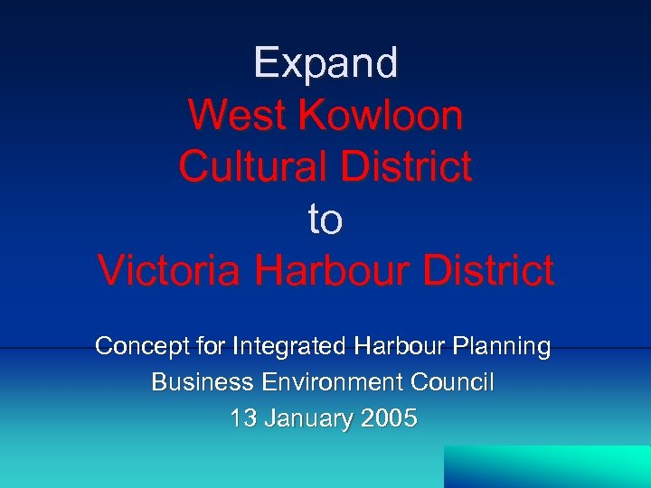 Expand West Kowloon Cultural District to Victoria Harbour District Concept for Integrated Harbour Planning