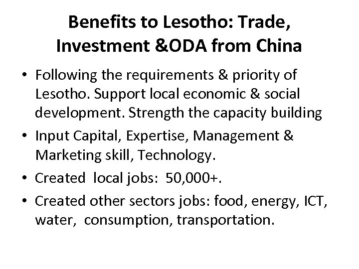 Benefits to Lesotho: Trade, Investment &ODA from China • Following the requirements & priority