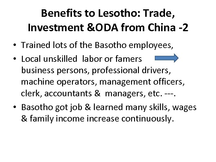 Benefits to Lesotho: Trade, Investment &ODA from China -2 • Trained lots of the