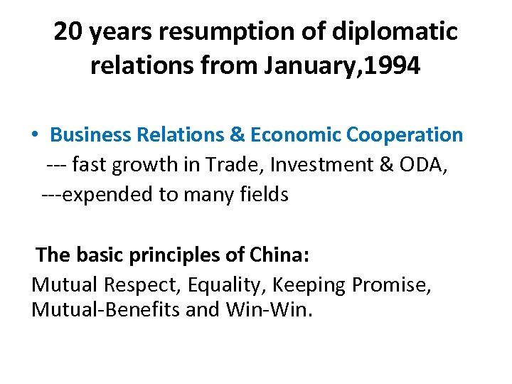 20 years resumption of diplomatic relations from January, 1994 • Business Relations & Economic
