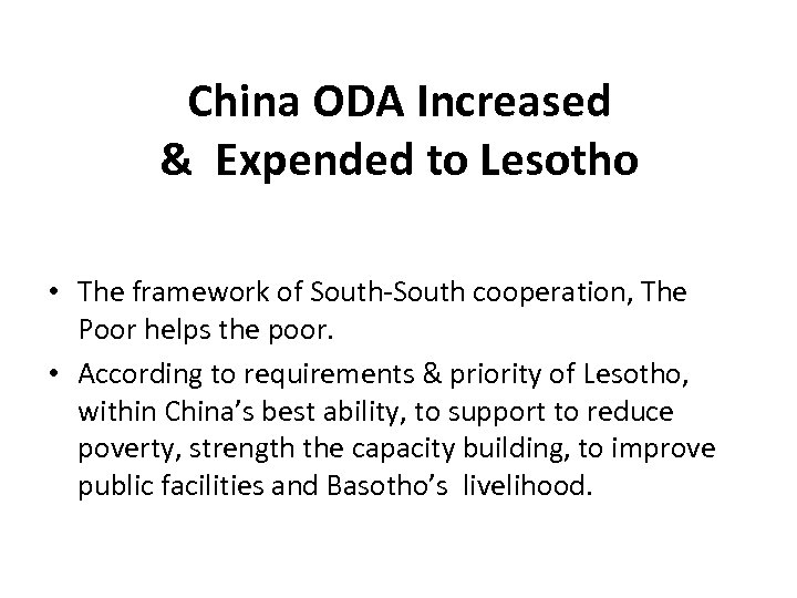 China ODA Increased & Expended to Lesotho • The framework of South-South cooperation, The