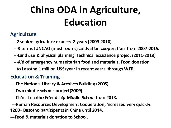 China ODA in Agriculture, Education Agriculture ---2 senior agriculture experts 2 years (2009 -2010)