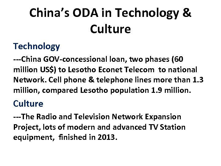 China's ODA in Technology & Culture Technology ---China GOV-concessional loan, two phases (60 million