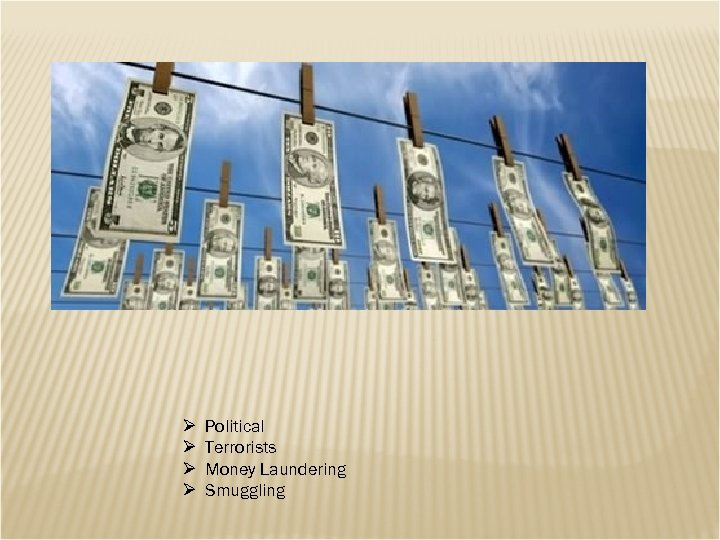 Ø Ø Political Terrorists Money Laundering Smuggling