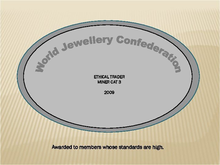 ETHICAL TRADER MINER CAT 3 2009 Awarded to members whose standards are high.