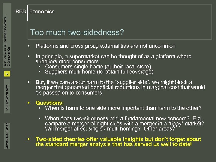 BIICL 6 TH ANNUAL MERGER CONTROL CONFERENCE RBB Economics Too much two-sidedness? • Platforms
