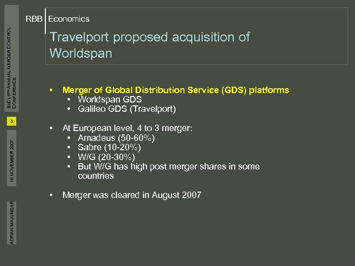 BIICL 6 TH ANNUAL MERGER CONTROL CONFERENCE RBB Economics Travelport proposed acquisition of Worldspan