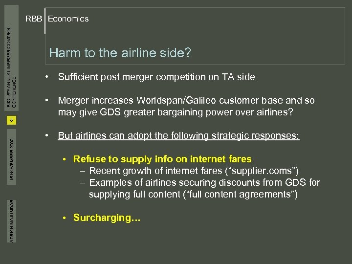 BIICL 6 TH ANNUAL MERGER CONTROL CONFERENCE RBB Economics Harm to the airline side?