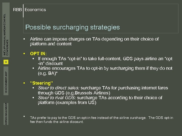 BIICL 6 TH ANNUAL MERGER CONTROL CONFERENCE RBB Economics Possible surcharging strategies • Airline