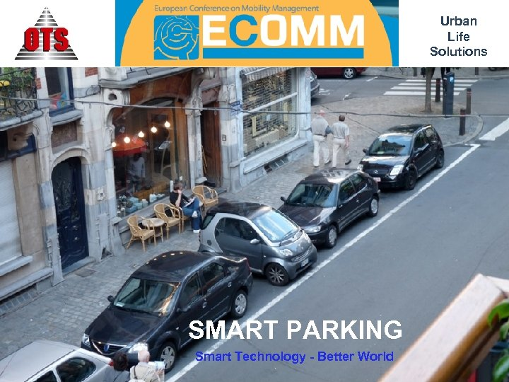 Urban Life Solutions SMART PARKING Smart Technology - Better World