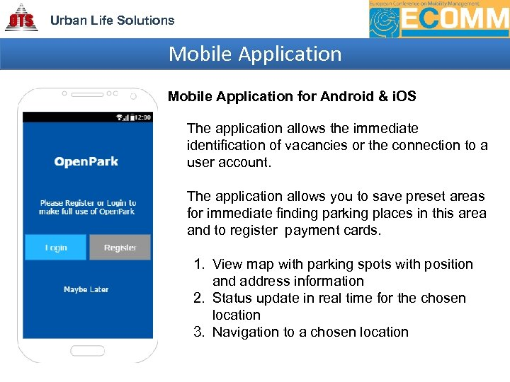 Urban Life Solutions Mobile Application for Android & i. OS The application allows the