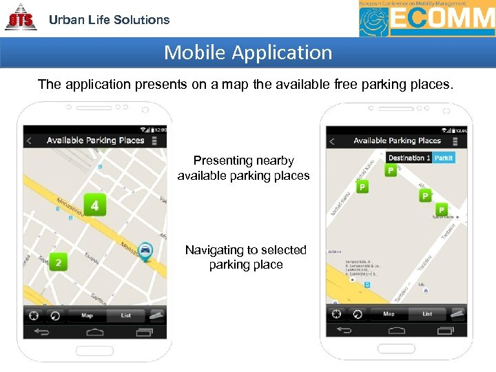 Urban Life Solutions Mobile Application The application presents on a map the available free