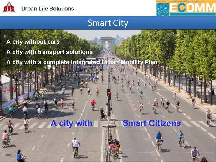 Urban Life Solutions Smart City A city without cars A city with transport solutions