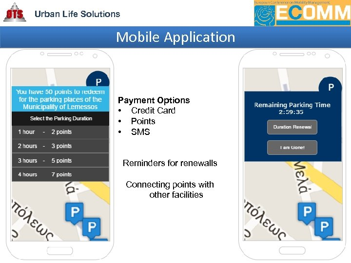 Urban Life Solutions Mobile Application Payment Options • Credit Card • Points • SMS