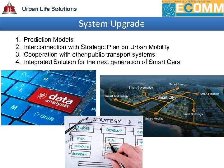 Urban Life Solutions System Upgrade 1. 2. 3. 4. Prediction Models Interconnection with Strategic