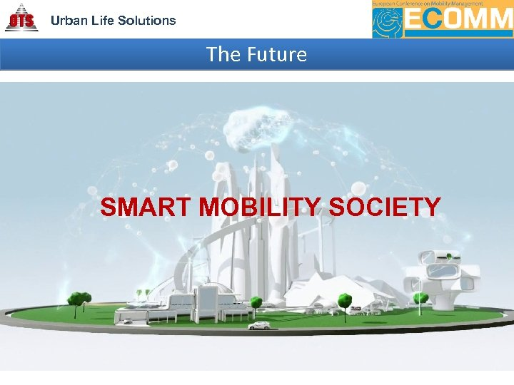 Urban Life Solutions The Future SMART MOBILITY SOCIETY