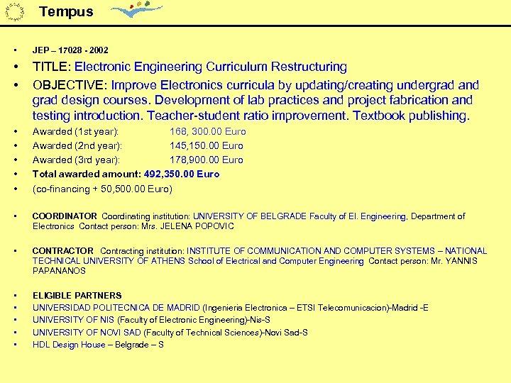 Tempus • JEP – 17028 - 2002 • • TITLE: Electronic Engineering Curriculum Restructuring