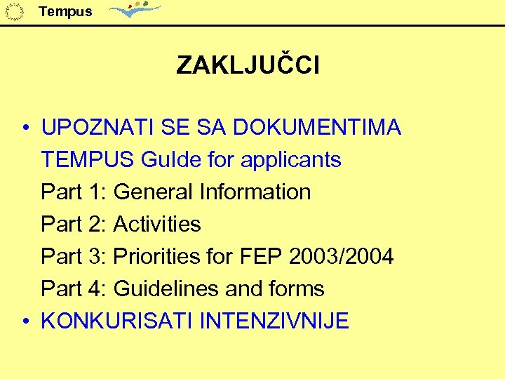 Tempus ZAKLJUČCI • UPOZNATI SE SA DOKUMENTIMA TEMPUS Gu. Ide for applicants Part 1:
