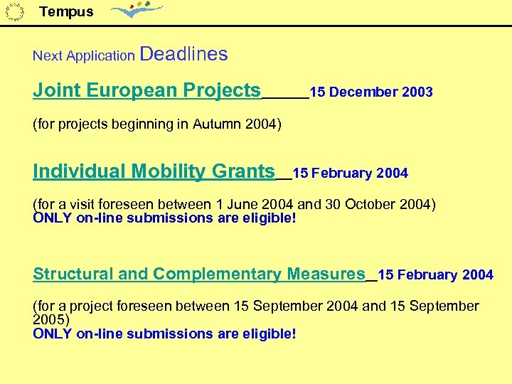 Tempus Next Application Deadlines Joint European Projects 15 December 2003 (for projects beginning in