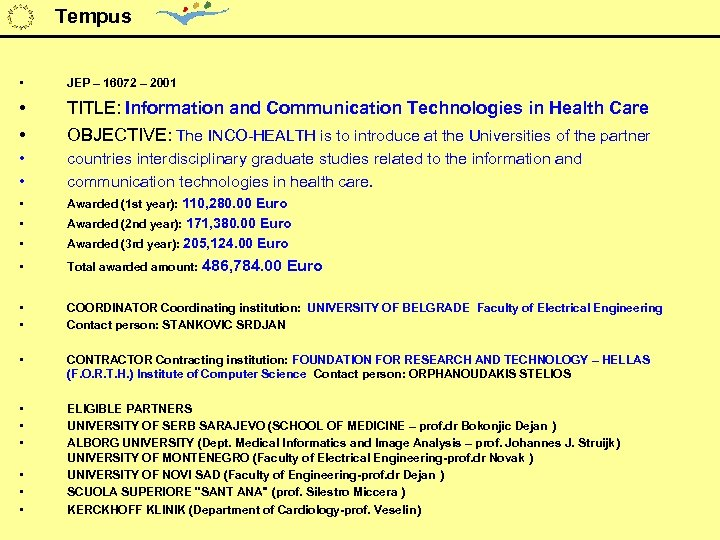 Tempus • JEP – 16072 – 2001 • • TITLE: Information and Communication Technologies
