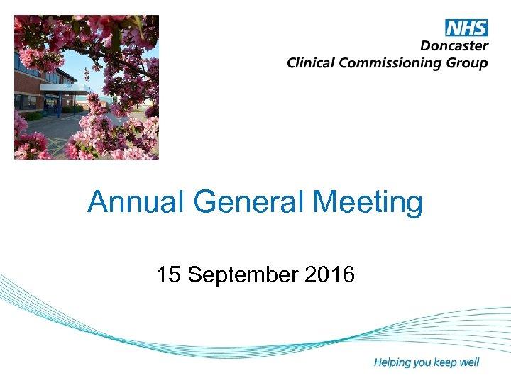 Annual General Meeting 15 September 2016